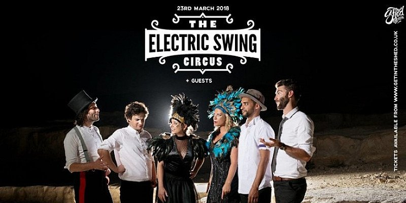 THE ELECTRIC SWING CIRCUS ARE BACK + Late Night Burlesque & More 23.03