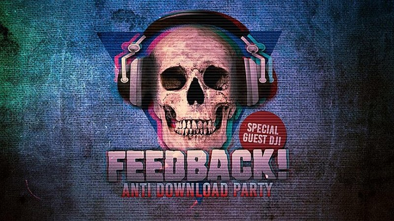 Feedback Presents:The Anti-Download Party + *Special Guest DJ!*