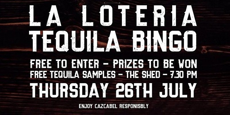 TEQUILA BINGO : La Loteria with Cazcabel! Free Entry