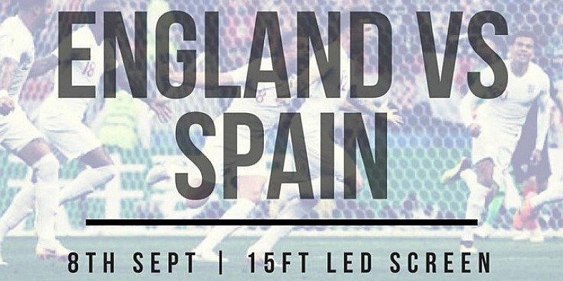 ENGLAND VS SPAIN   Live on a 15ft LED Screen