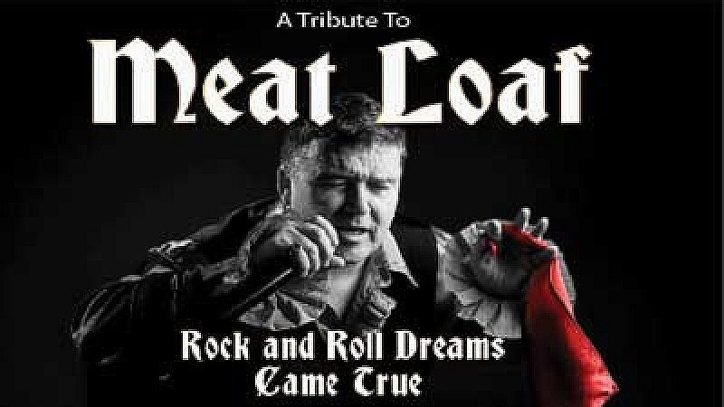 Rock 'n' Roll Dreams Came True- Meat Loaf The Show
