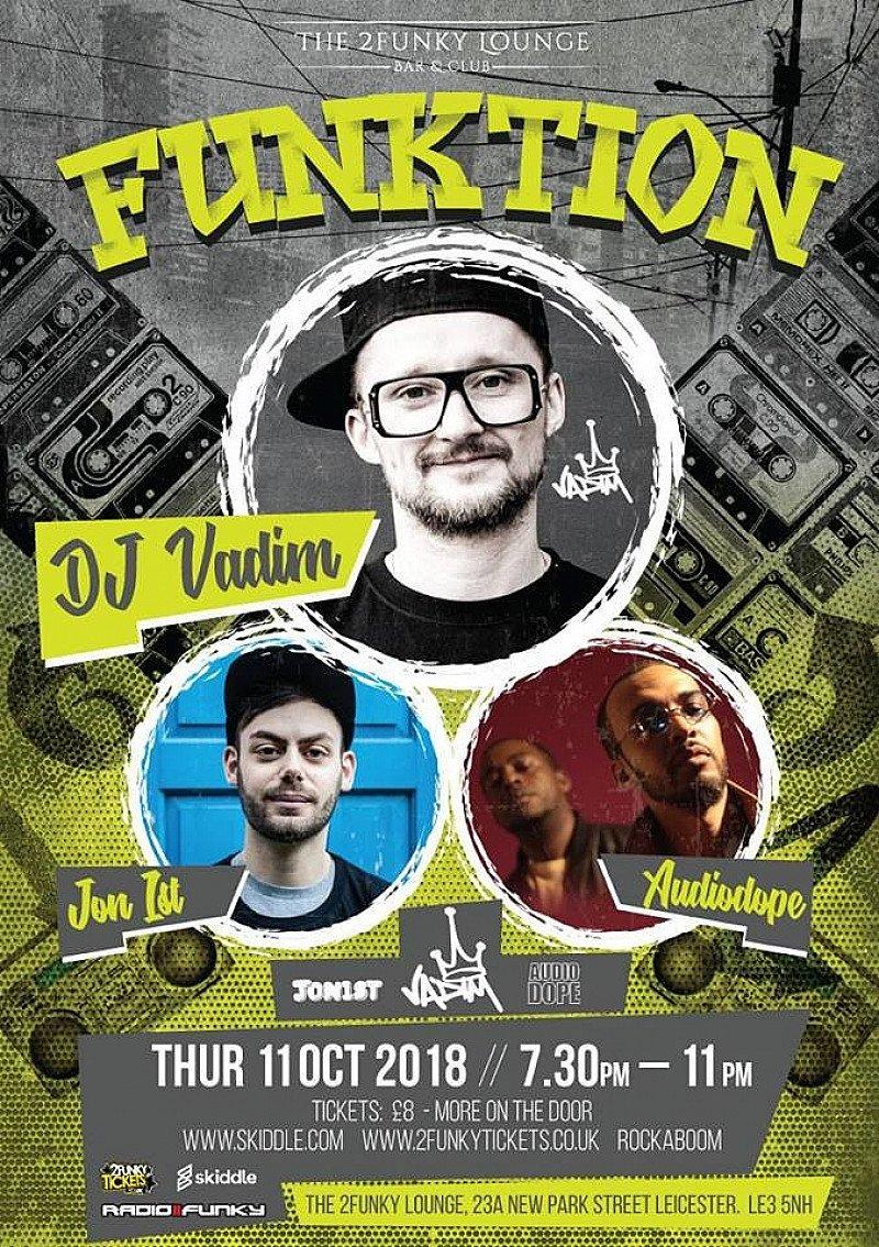 Funktion Presents DJ Vadim, Jon1st & Audiodope