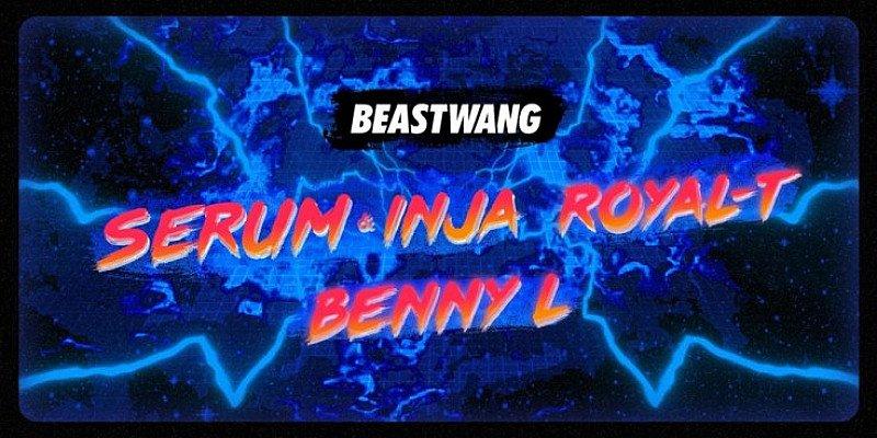 BEASTWANG #114 W/ SERUM & INJA, ROYAL-T & BENNY L