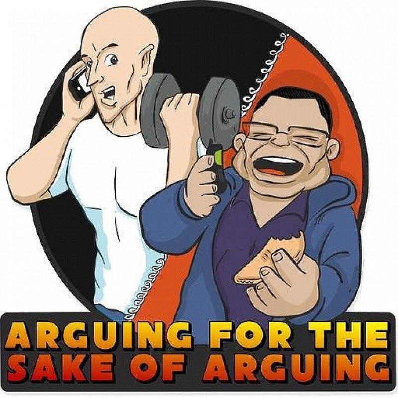 LIVE Podcast Arguing For The Sake Of Arguing