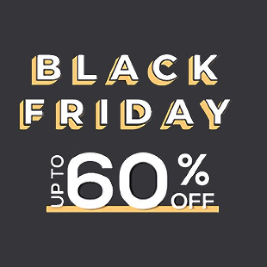 Save Up to 60% Off with our Black Friday Special Offers!