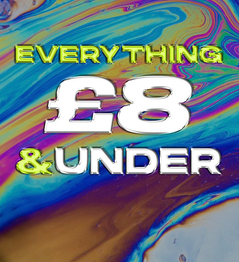 EVERYTHING £8.00 AND UNDER!