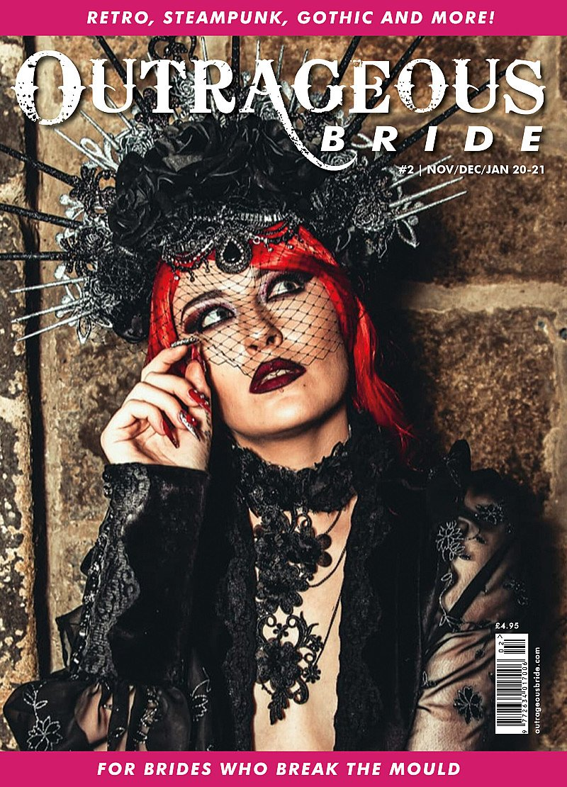 Outrageous Bride Magazine. #2 Nov/Dec/ Jan  2020 for alternative weddings