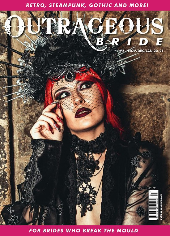 Outrageous Bride Magazine. #2 Nov/Dec/ Jan  2020 for alternative weddings