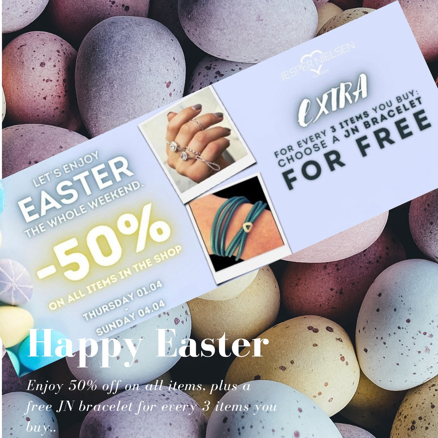 50% discount on all items for Easter Weekend
