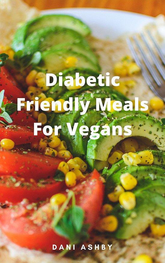 Diabetic Friendly Recipes For Vegans