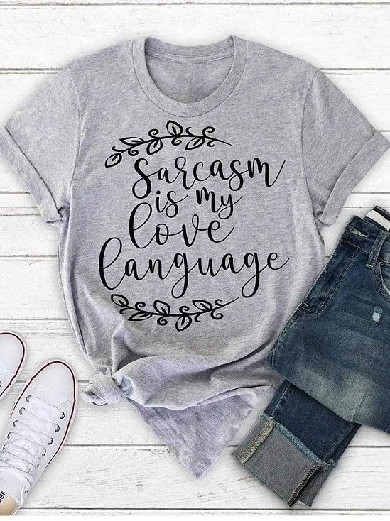 Sarcasm is my love language Personality Hipster fashion street style unisex grunge t-shirt