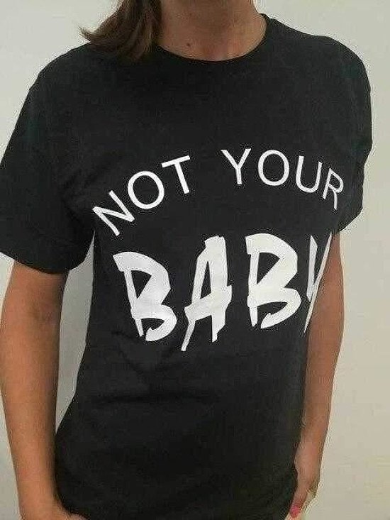 Not Your Baby T shirt Women funny graphic t-shirt Sarcasm t shirts summer style outfits tops