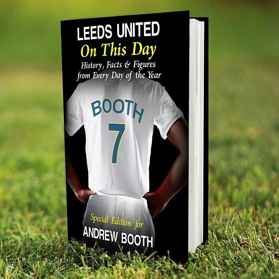 PERSONALISED  ~ ON THIS DAY BOOK ~ LEEDS UNITED